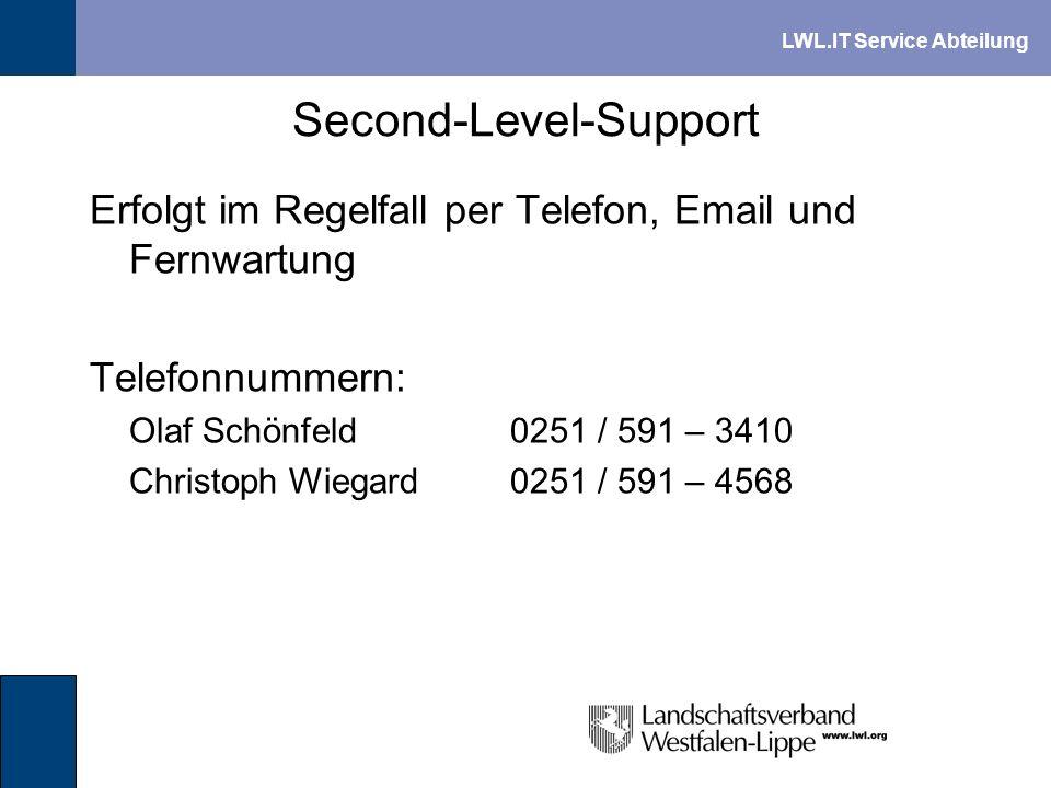 LWL.IT Service Abteilung Second-Level-Support Erfolgt im Regelfall per Telefon, Email und Fernwartung Telefonnummern: Olaf Schönfeld0251 / 591 – 3410