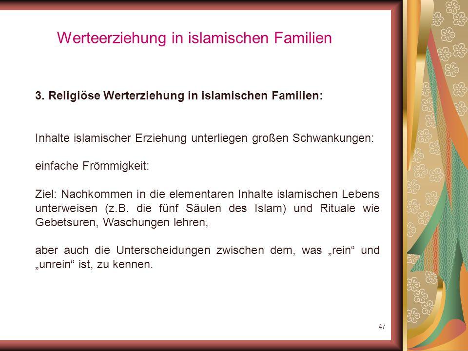 46 Werteerziehung in islamischen Familien 3. Religiöse Werterziehung in islamischen Familien: Mensch eingefasst in eine umfassende Gehorsamsstruktur d