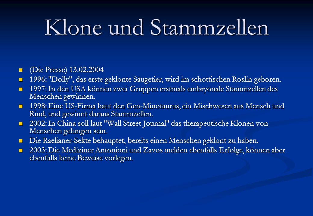 Klone und Stammzellen (Die Presse) 13.02.2004 (Die Presse) 13.02.2004 1996: