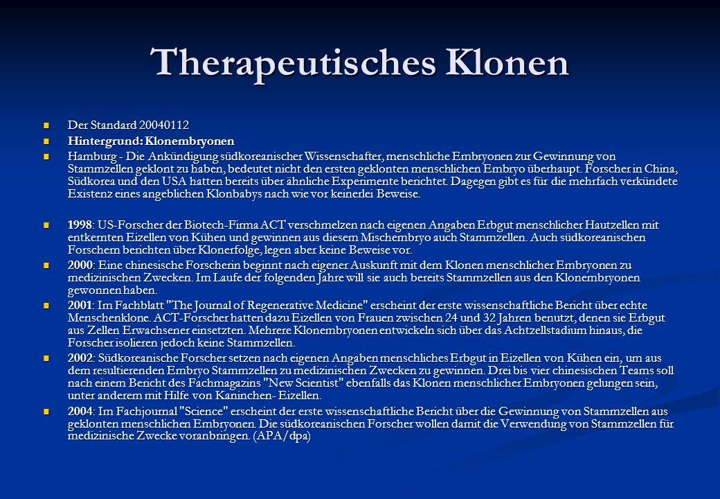 Therapeutisches Klonen Der Standard 20040112 Der Standard 20040112 Hintergrund: Klonembryonen Hintergrund: Klonembryonen Hamburg - Die Ankündigung süd
