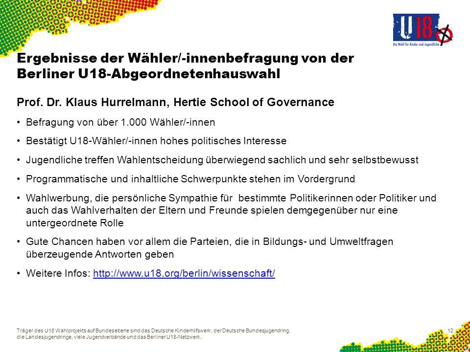 Ergebnisse der Wähler/-innenbefragung von der Berliner U18-Abgeordnetenhauswahl Prof. Dr. Klaus Hurrelmann, Hertie School of Governance Befragung von