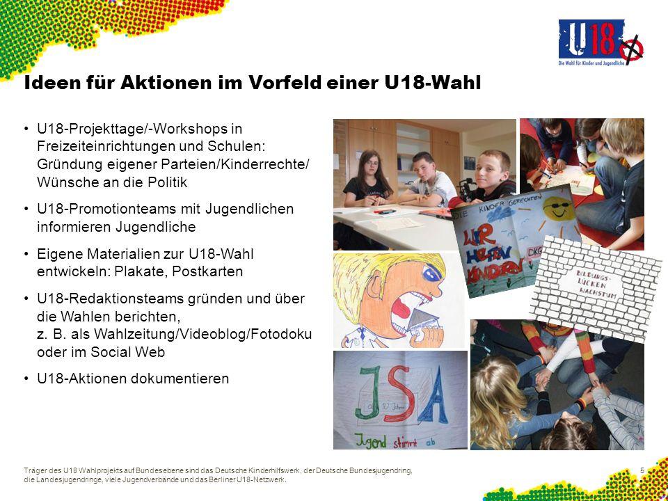 U18-Projekttage/-Workshops in Freizeiteinrichtungen und Schulen: Gründung eigener Parteien/Kinderrechte/ Wünsche an die Politik U18-Promotionteams mit