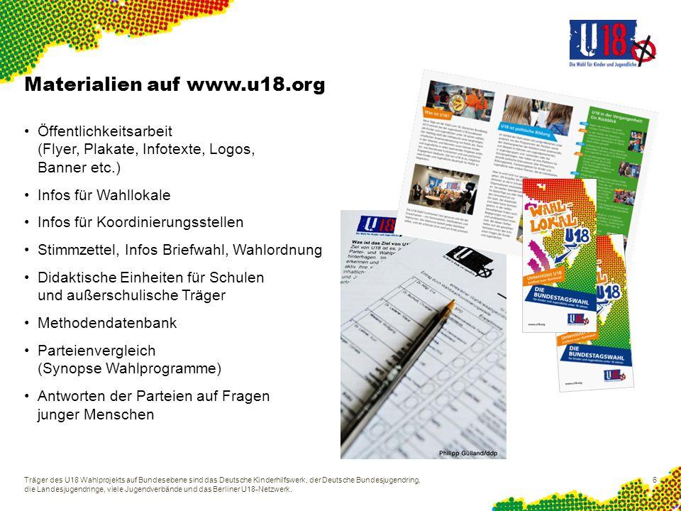 Materialien auf www.u18.org Öffentlichkeitsarbeit (Flyer, Plakate, Infotexte, Logos, Banner etc.) Infos für Wahllokale Infos für Koordinierungsstellen