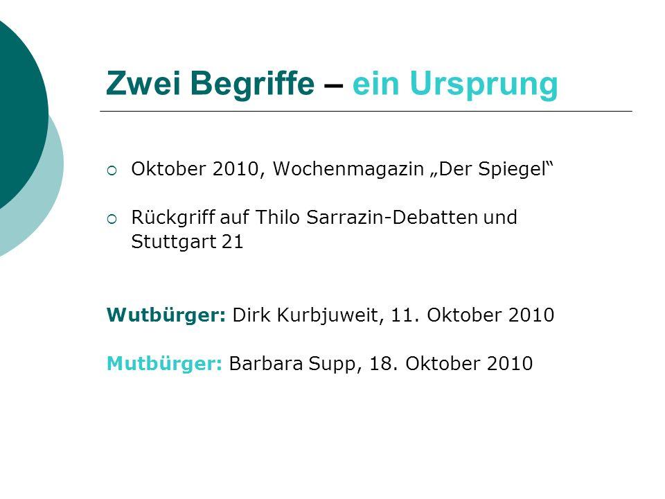 Oktober 2010, Wochenmagazin Der Spiegel Rückgriff auf Thilo Sarrazin-Debatten und Stuttgart 21 Wutbürger: Dirk Kurbjuweit, 11. Oktober 2010 Mutbürger: