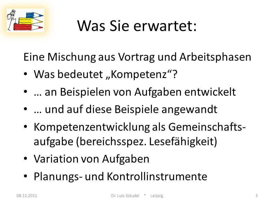 Wie man Aufgaben variieren kann: 08.11.2011Dr.Lutz Stäudel * Leipzig34 Z.B.