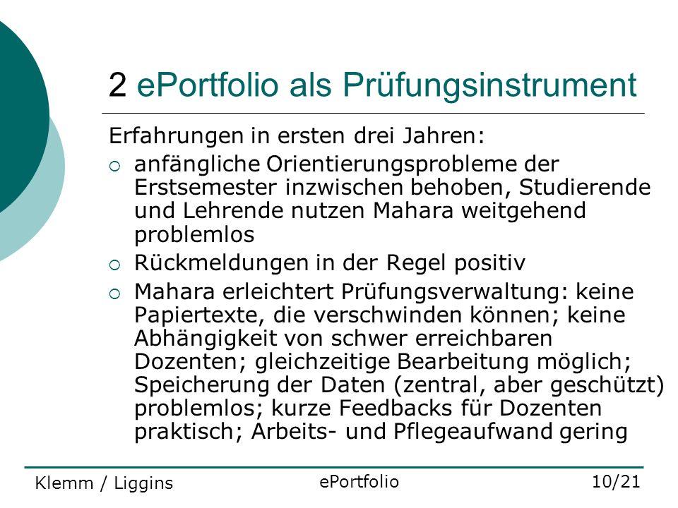 2 ePortfolio als Prüfungsinstrument Erfahrungen in ersten drei Jahren: anfängliche Orientierungsprobleme der Erstsemester inzwischen behoben, Studiere