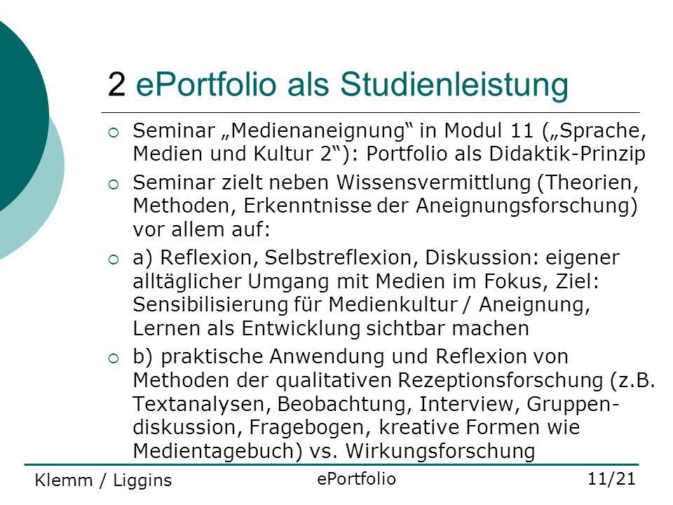 2 ePortfolio als Studienleistung Seminar Medienaneignung in Modul 11 (Sprache, Medien und Kultur 2): Portfolio als Didaktik-Prinzip Seminar zielt nebe
