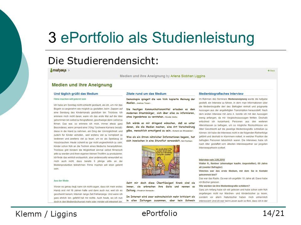 3 ePortfolio als Studienleistung ePortfolio14/21 Die Studierendensicht: Klemm / Liggins
