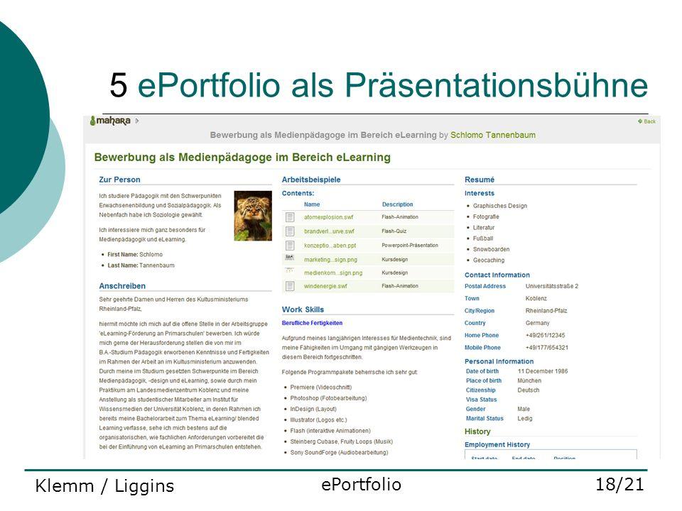5 ePortfolio als Präsentationsbühne ePortfolio18/21 Klemm / Liggins