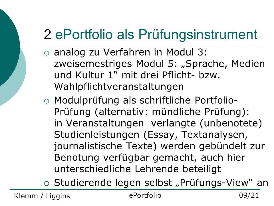 2 ePortfolio als Prüfungsinstrument analog zu Verfahren in Modul 3: zweisemestriges Modul 5: Sprache, Medien und Kultur 1 mit drei Pflicht- bzw. Wahlp