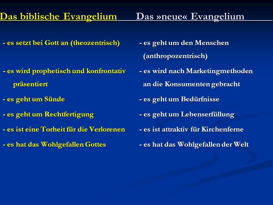 Das biblische EvangeliumDas »neue« Evangelium - es setzt bei Gott an (theozentrisch)- es geht um den Menschen (anthropozentrisch) - es wird prophetisc