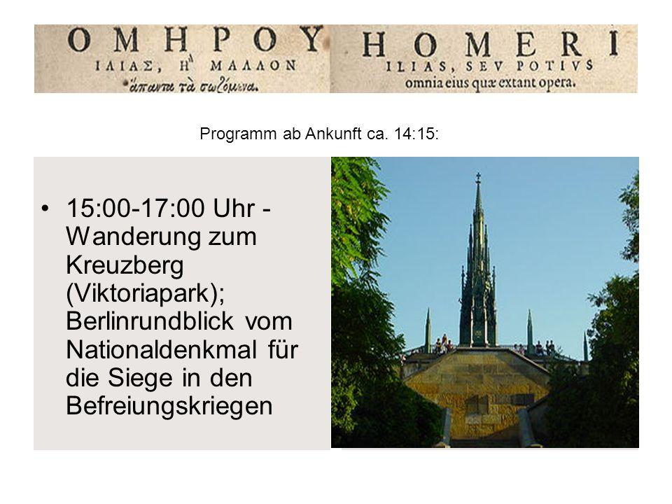15:00-17:00 Uhr - Wanderung zum Kreuzberg (Viktoriapark); Berlinrundblick vom Nationaldenkmal für die Siege in den Befreiungskriegen Programm ab Ankun