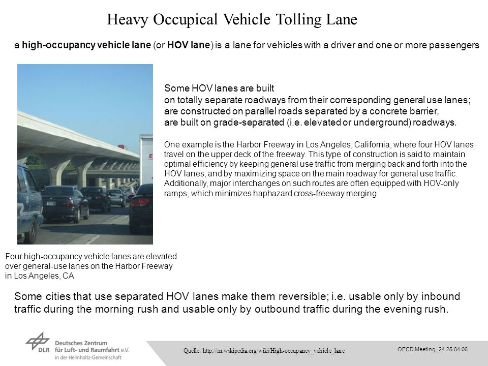 OECD Meeting_24-25.04.06 Heavy Occupical Vehicle Tolling Lane a high-occupancy vehicle lane (or HOV lane) is a lane for vehicles with a driver and one