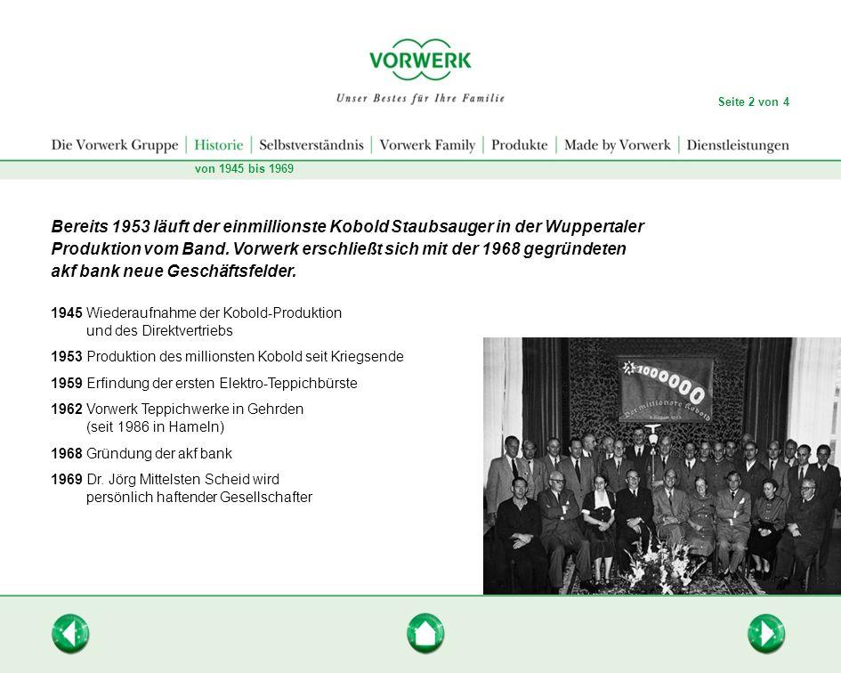 Bereits 1953 läuft der einmillionste Kobold Staubsauger in der Wuppertaler Produktion vom Band. Vorwerk erschließt sich mit der 1968 gegründeten akf b