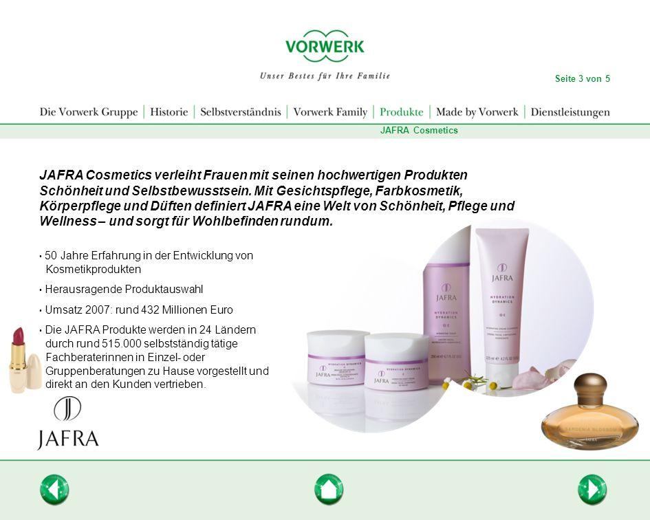 50 Jahre Erfahrung in der Entwicklung von Kosmetikprodukten Herausragende Produktauswahl Umsatz 2007: rund 432 Millionen Euro Die JAFRA Produkte werde