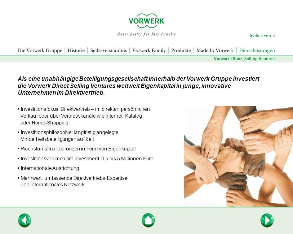 Als eine unabhängige Beteiligungsgesellschaft innerhalb der Vorwerk Gruppe investiert die Vorwerk Direct Selling Ventures weltweit Eigenkapital in jun
