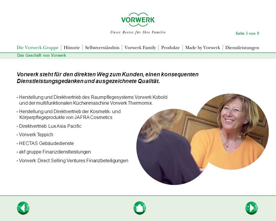 Vorwerk im Überblick Seite 4 von 9 Was Vorwerk einzigartig macht Der besondere Weg zum Kunden Vorwerk sucht den besonderen Weg zum Kunden.