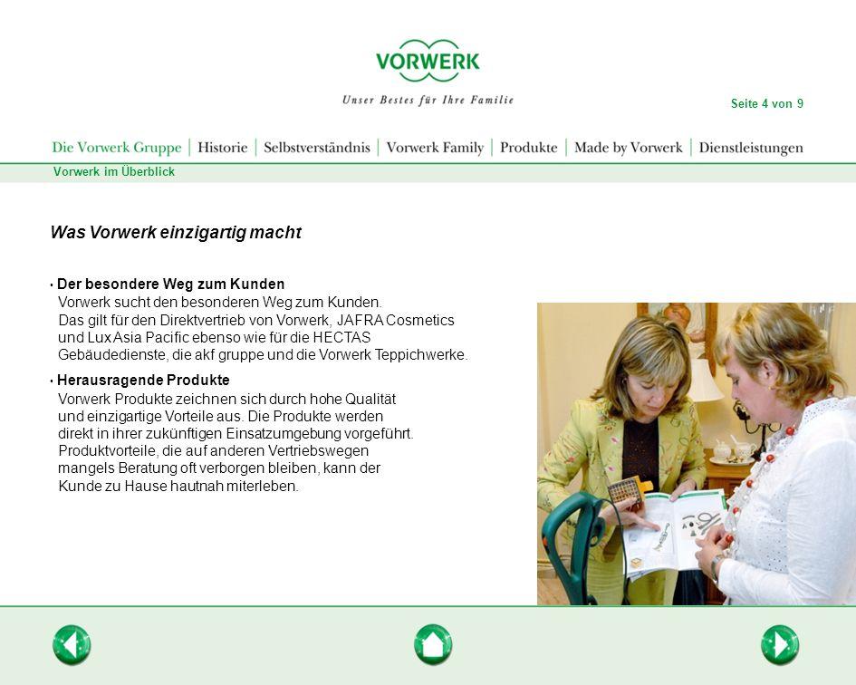 Vorwerk im Überblick Seite 4 von 9 Was Vorwerk einzigartig macht Der besondere Weg zum Kunden Vorwerk sucht den besonderen Weg zum Kunden. Das gilt fü