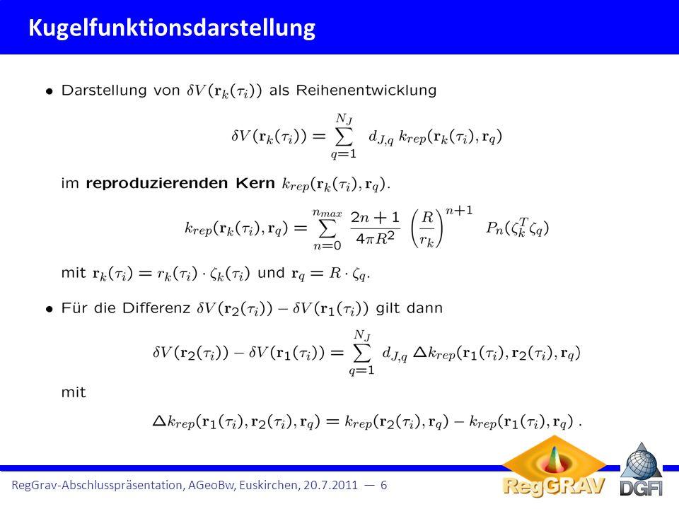Kugelfunktionsdarstellung RegGrav-Abschlusspräsentation, AGeoBw, Euskirchen, 20.7.2011 8