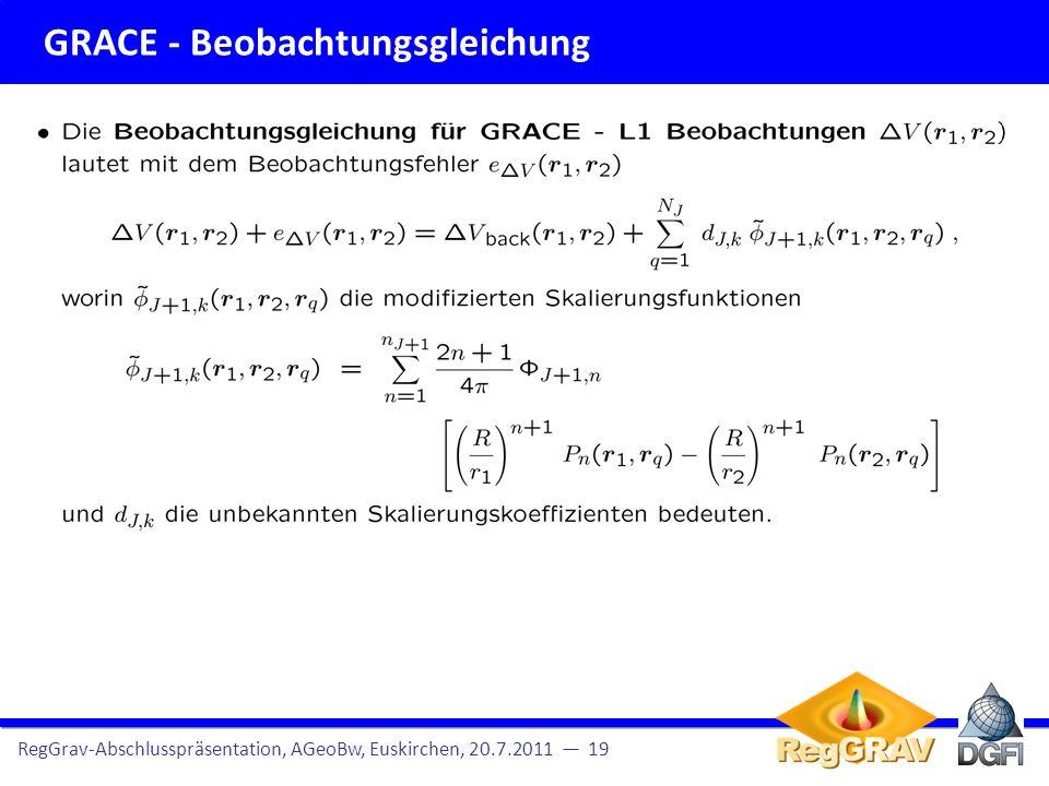 Allgemeine Beobachtungsgleichung RegGrav-Abschlusspräsentation, AGeoBw, Euskirchen, 20.7.2011 20
