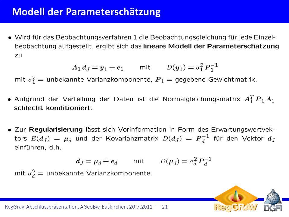 Modell der Parameterschätzung RegGrav-Abschlusspräsentation, AGeoBw, Euskirchen, 20.7.2011 22 Hier: Terrestrische Schweredaten Missionsübersicht und Datendichte Altimeterprofile für AGeoBW Beobachtungsgleichungen