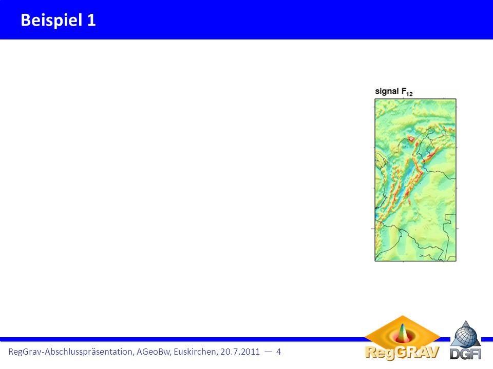 Beispiel 1 RegGrav-Abschlusspräsentation, AGeoBw, Euskirchen, 20.7.2011 4