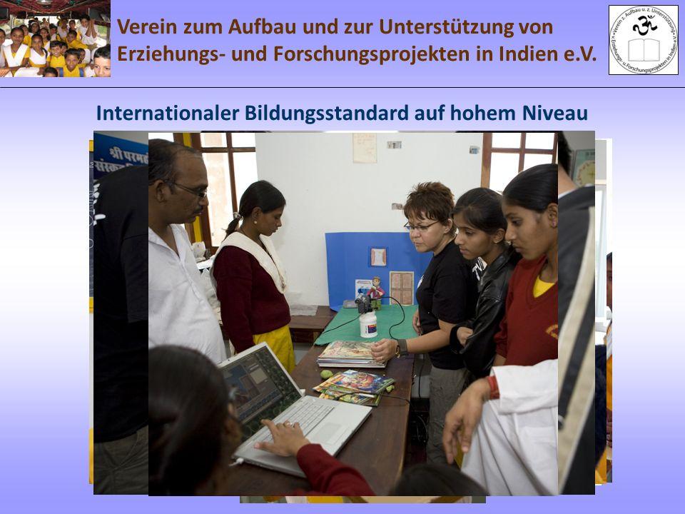Verein zum Aufbau und zur Unterstützung von Erziehungs- und Forschungsprojekten in Indien e.V. www.gyanputra.org Internationaler Bildungsstandard auf