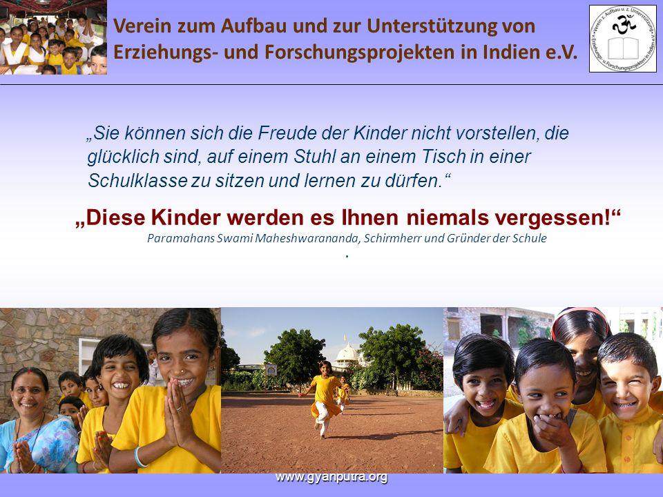 Verein zum Aufbau und zur Unterstützung von Erziehungs- und Forschungsprojekten in Indien e.V. www.gyanputra.org Sie können sich die Freude der Kinder