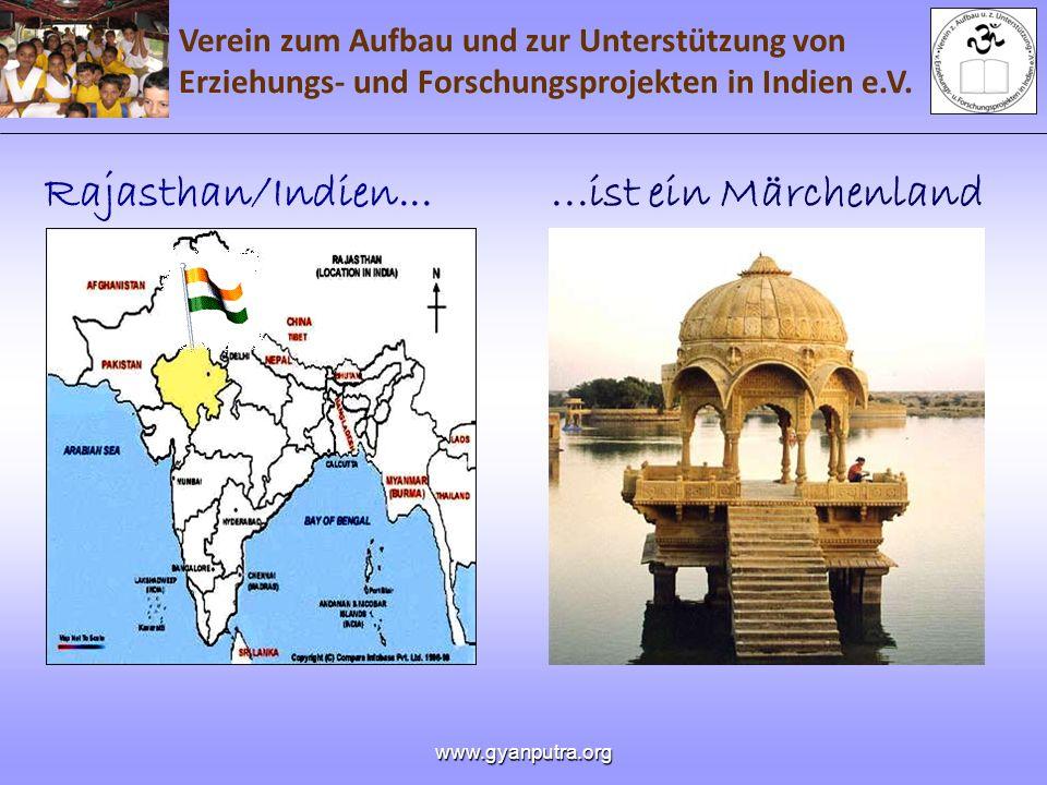 Verein zum Aufbau und zur Unterstützung von Erziehungs- und Forschungsprojekten in Indien e.V. www.gyanputra.org Rajasthan/Indien......ist ein Märchen