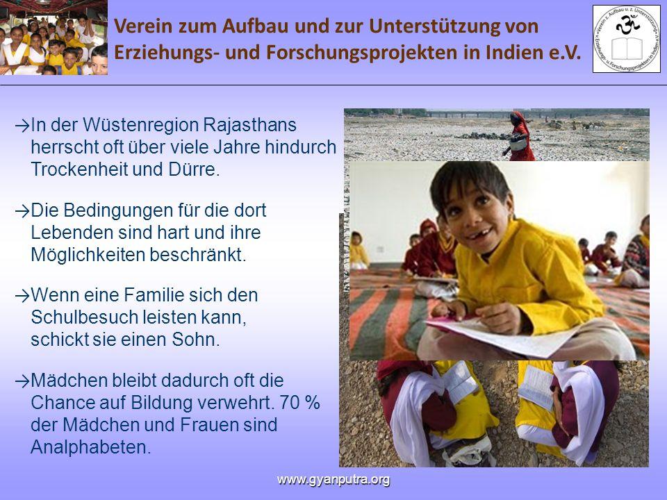 Verein zum Aufbau und zur Unterstützung von Erziehungs- und Forschungsprojekten in Indien e.V. www.gyanputra.org In der Wüstenregion Rajasthans herrsc