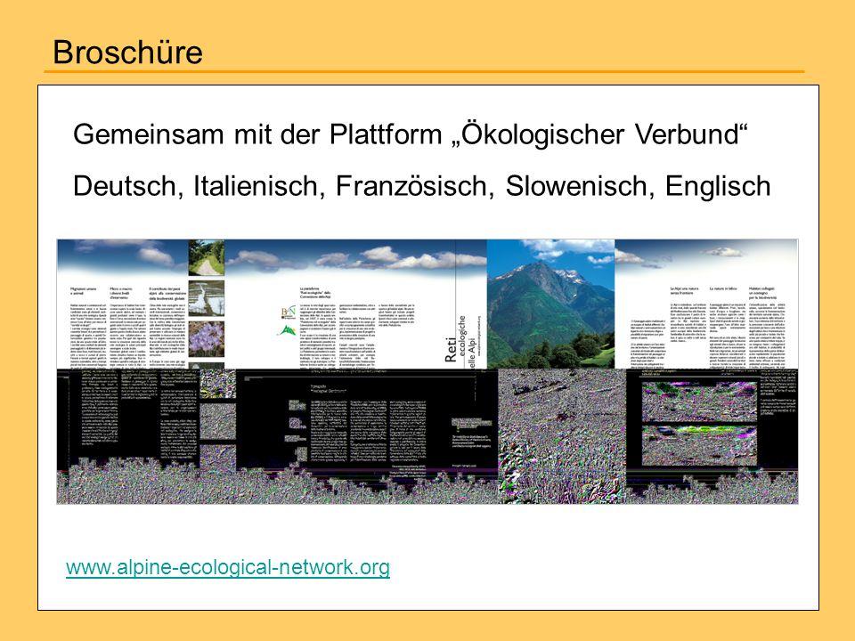 Broschüre Gemeinsam mit der Plattform Ökologischer Verbund Deutsch, Italienisch, Französisch, Slowenisch, Englisch www.alpine-ecological-network.org