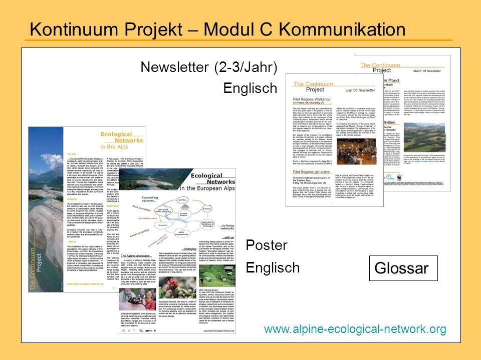Kontinuum Projekt – Modul C Kommunikation Newsletter (2-3/Jahr) Englisch Poster Englisch www.alpine-ecological-network.org Glossar