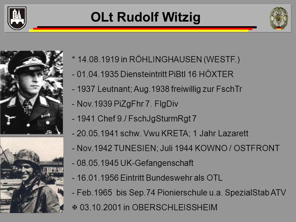 * 14.08.1919 in RÖHLINGHAUSEN (WESTF.) - 01.04.1935 Diensteintritt PiBtl 16 HÖXTER - 1937 Leutnant; Aug.1938 freiwillig zur FschTr - Nov.1939 PiZgFhr