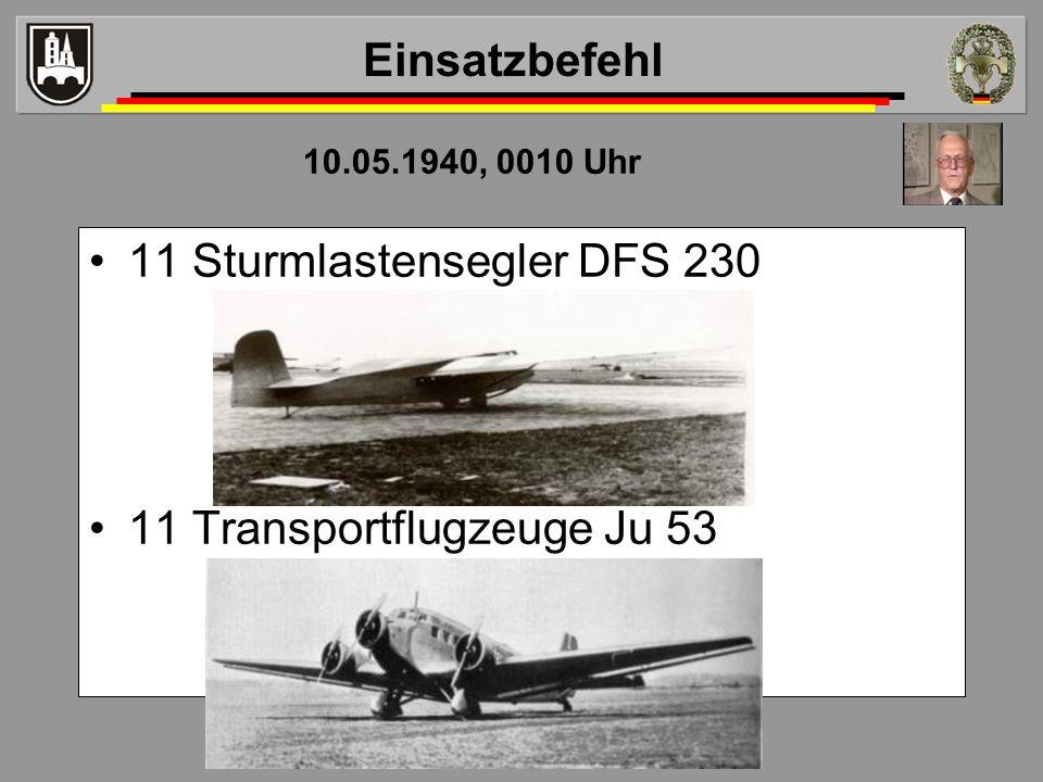10.05.1940, 0010 Uhr 11 Sturmlastensegler DFS 230 11 Transportflugzeuge Ju 53 Einsatzbefehl
