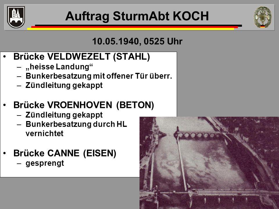 Brücke VELDWEZELT (STAHL) –heisse Landung –Bunkerbesatzung mit offener Tür überr. –Zündleitung gekappt Brücke VROENHOVEN (BETON) –Zündleitung gekappt