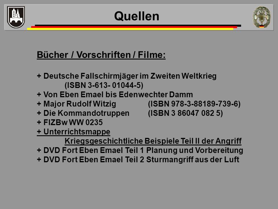 Bücher / Vorschriften / Filme: + Deutsche Fallschirmjäger im Zweiten Weltkrieg (ISBN 3-613- 01044-5) + Von Eben Emael bis Edenwechter Damm + Major Rud