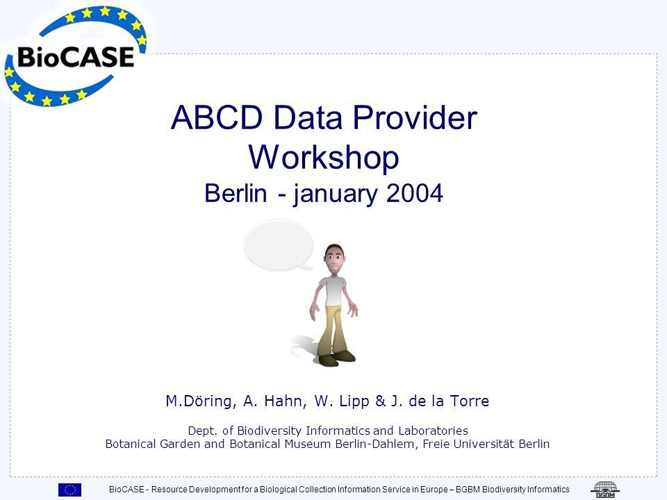 BioCASE - Resource Development for a Biological Collection Information Service in Europe – BGBM Biodiversity Informatics Das Wrapper Configuration File Angaben zu: Config-tool Passwort Debug Einstellungen Log Verhalten Limit der maximal zurückgegebenen Datensätze