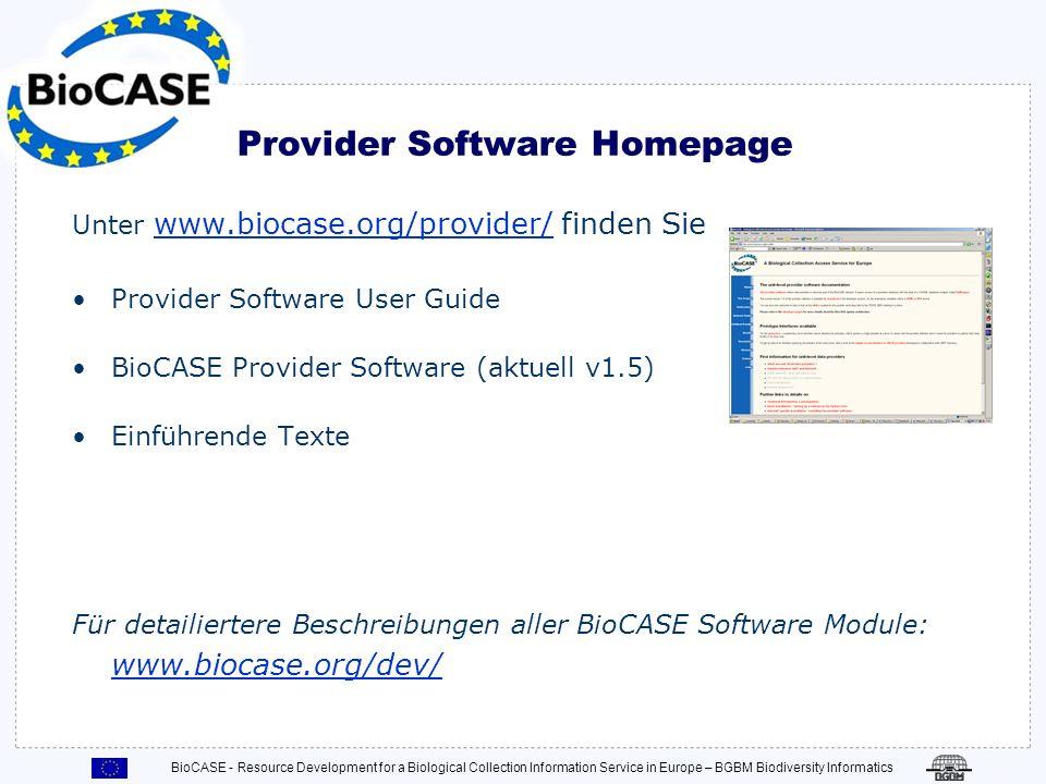 BioCASE - Resource Development for a Biological Collection Information Service in Europe – BGBM Biodiversity Informatics Software Voraussetzungen 1.Ei