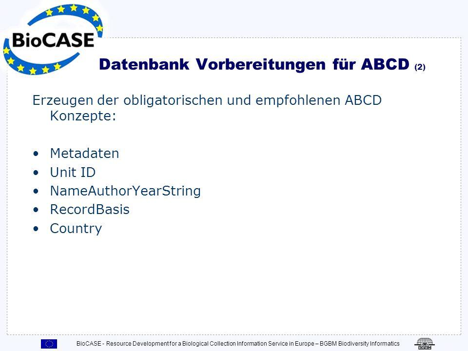 BioCASE - Resource Development for a Biological Collection Information Service in Europe – BGBM Biodiversity Informatics Datenbank Vorbereitungen für
