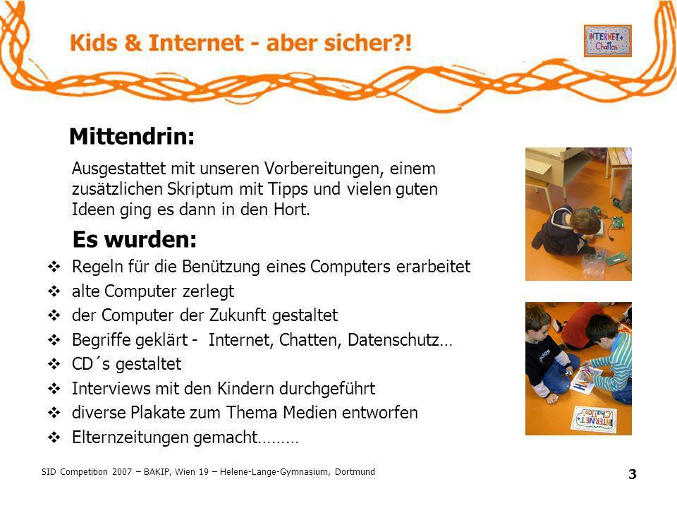 SID Competition 2007 – BAKIP, Wien 19 – Helene-Lange-Gymnasium, Dortmund 3 Mittendrin: Ausgestattet mit unseren Vorbereitungen, einem zusätzlichen Skr