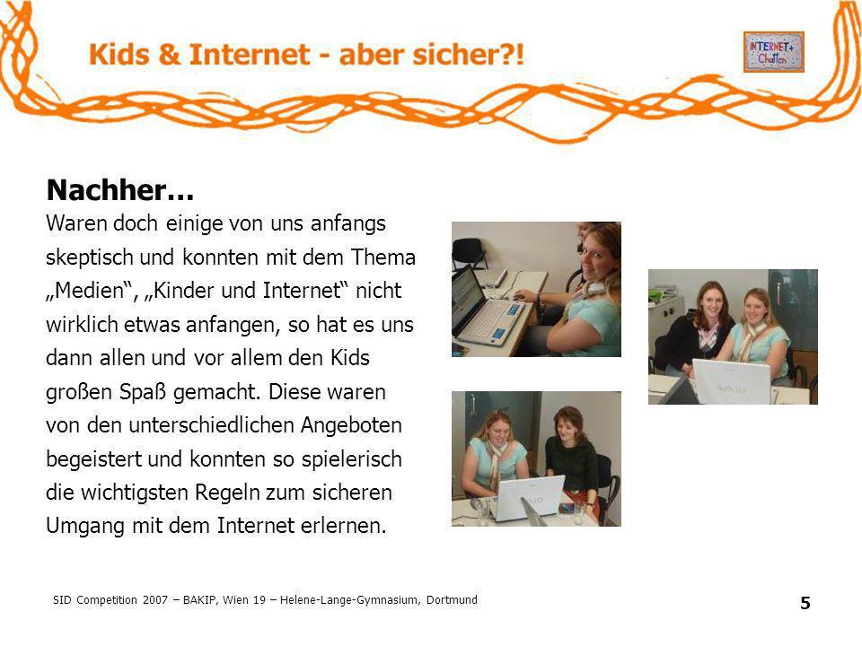 SID Competition 2007 – BAKIP, Wien 19 – Helene-Lange-Gymnasium, Dortmund 5 Nachher… Waren doch einige von uns anfangs skeptisch und konnten mit dem Th