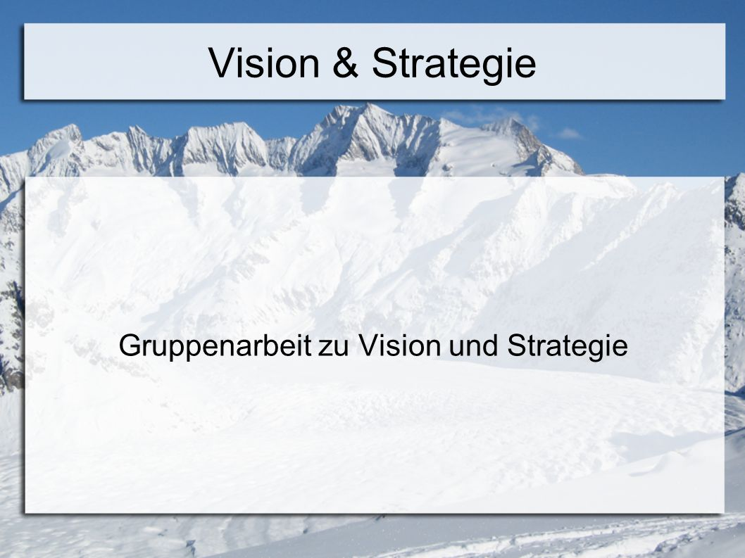 Vision & Strategie Gruppenarbeit zu Vision und Strategie
