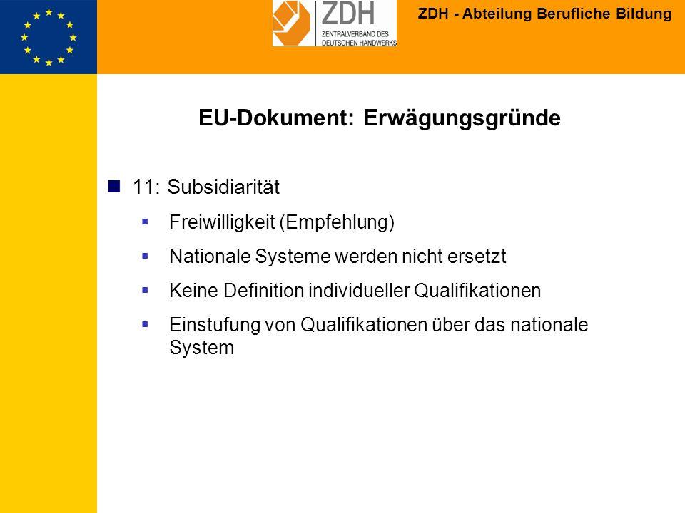 ZDH - Abteilung Berufliche Bildung EU-Dokument: Erwägungsgründe 11: Subsidiarität Freiwilligkeit (Empfehlung) Nationale Systeme werden nicht ersetzt K