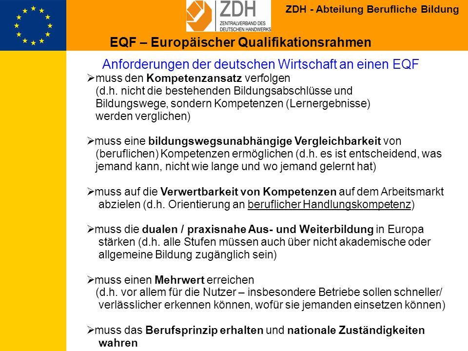 ZDH - Abteilung Berufliche Bildung muss den Kompetenzansatz verfolgen (d.h. nicht die bestehenden Bildungsabschlüsse und Bildungswege, sondern Kompete