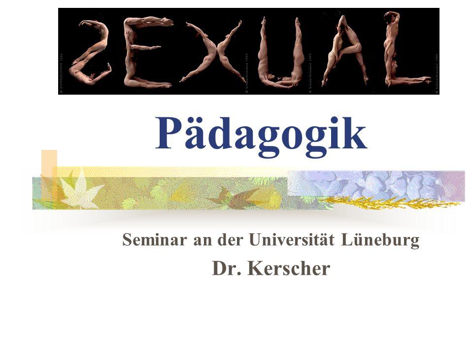 Pädagogik Seminar an der Universität Lüneburg Dr. Kerscher