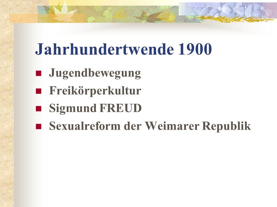 Jahrhundertwende 1900 Jugendbewegung Freikörperkultur Sigmund FREUD Sexualreform der Weimarer Republik