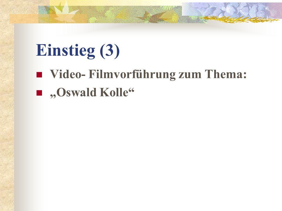 Einstieg (3) Video- Filmvorführung zum Thema: Oswald Kolle