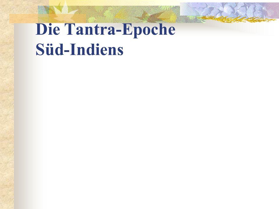 Die Tantra-Epoche Süd-Indiens