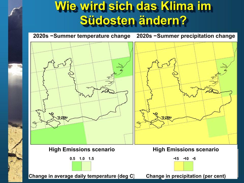 www.climatesoutheast.org.uk Wie wird sich das Klima im Südosten ändern?