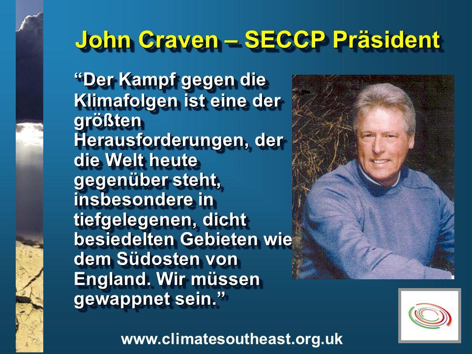 www.climatesoutheast.org.uk John Craven – SECCP Präsident Der Kampf gegen die Klimafolgen ist eine der größten Herausforderungen, der die Welt heute g